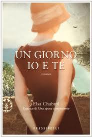 Un giorno io e te - di Elsa Chabrol