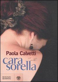 Cara sorella - di Paola Calvetti