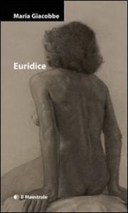 Euridice - di Maria Giacobbe