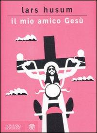 Il mio amico Gesù - di Lars Husum