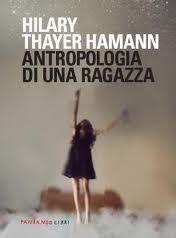 Antropologia di una ragazza - di Hamann Hilary T.