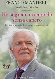 Ho sognato un mondo senza cancro - di Franco Mandelli