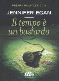 Il tempo è un bastardo – di Jennifer Egan
