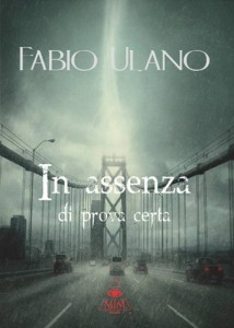 In assenza di prova certa - di Fabio Ulano