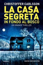 La casa segreta in fondo al bosco - di Christoffer Carlsson