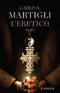 L'eretico - di Carlo Adolfo Martigli