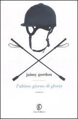 L'ultimo giorno di gloria – di Jaimy Gordon