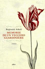 Memorie di un vecchio giardiniere – di Arkell Reginald