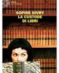 La custode dei libri – di Sophie Divry