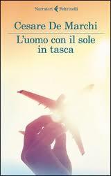L'uomo con il sole in tasca - di Cesare De Marchi