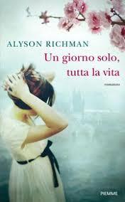 Un giorno solo, tutta la vita - di Alyson Richman