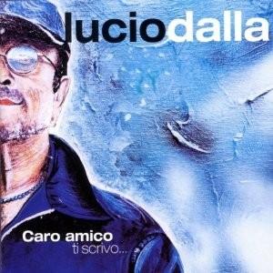 Lucio Dalla: tracklist di Caro amico ti scrivo