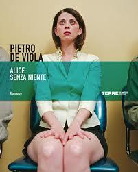 Alice senza niente - di Pietro De Viola