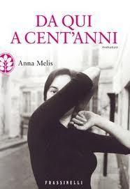 Da qui a cent'anni - di Anna Melis
