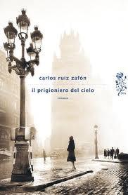 Il prigioniero del cielo - di Carlos Ruiz Zafon