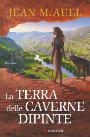 La terra delle caverne dipinte - di Jean M. Auel