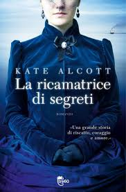 La ricamatrice dei sogni - di Kate Alcott