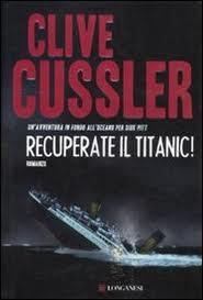 Recuperate il Titanic! - di Clive Cussler