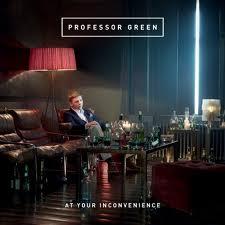 At Your Inconvenience album di Professor Green