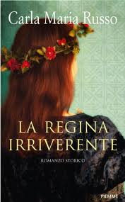 La regina irriverente - di Carla M. Russo