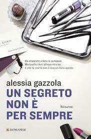 Un segreto non è per sempre - di Alessia Gazzola