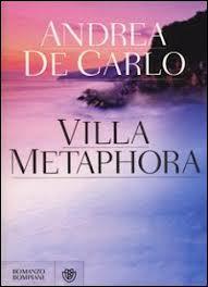 Villa Metaphora - di Andrea De Carlo