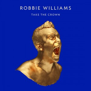 robbie-williams-take-the-crown-deluxe-version