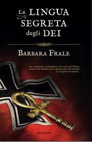 La lingua segreta degli Dei - di Barbara Frale