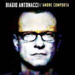 L'Amore Comporta  – Biagio Antonacci
