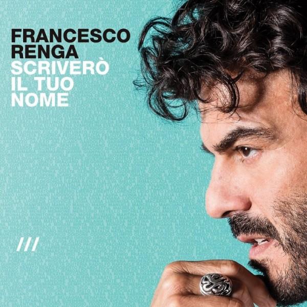 Scriverò il tuo nome il nuovo album di Francesco Renga
