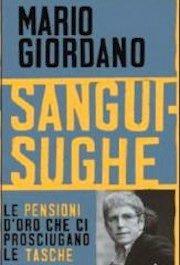Sanguisughe libro denuncia pensioni d'oro di Mario Giordano